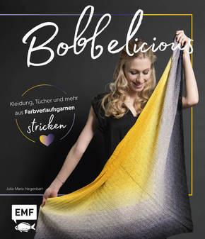 BOBBELicious - Kleidung, Tücher und mehr mit Farbverlaufsgarnen stricken