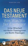 """Das Neue Testament - """"Wer, Was, Wo"""" für Einsteiger"""