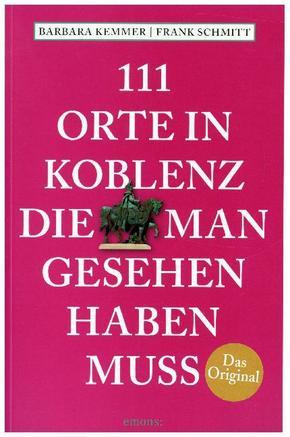 111 Orte in Koblenz, die man gesehen haben muss