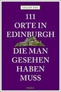 111 Orte in Edinburgh, die man gesehen haben muss