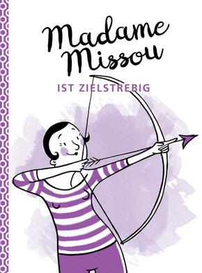 Madame Missou ist zielstrebig