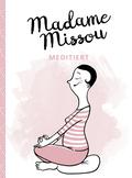 Madame Missou meditiert