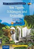Von Tigern, Schlangen und Krokodilen
