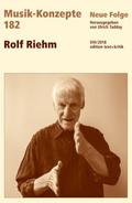 Musik-Konzepte, Neue Folge: Rolf Riehm; .182
