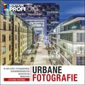 Urbane Fotografie - In der Stadt fotografieren: Sehenswürdigkeiten, Architektur, Menschen
