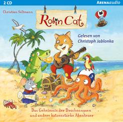 Robin Cat - Das Geheimnis der Drachennasen und andere katzenstarke Abenteuer, 1 Audio-CD
