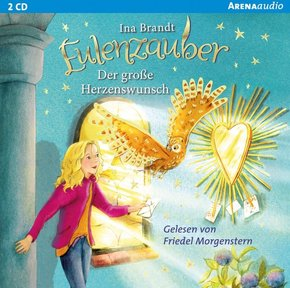 Eulenzauber - Der große Herzenswunsch, 2 Audio-CDs