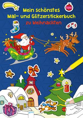 Mein schönstes Mal- und Glitzerstickerbuch zu Weihnachten