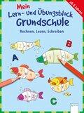 Mein Lern- und Übungsblock Grundschule: Mein Lern- und Übungsblock Grundschule - Rechnen, Lesen, Schreiben