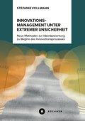 Innovationsmanagement unter extremer Unsicherheit