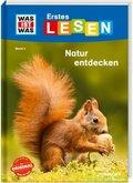 Was ist was Erstes Lesen: Natur entdecken