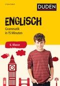 Englisch in 15 Minuten - Grammatik 6. Klasse