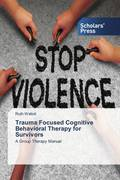Trauma Focused Cognitive Behavioral Therapy for Survivors