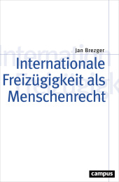 Internationale Freizügigkeit als Menschenrecht