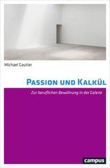 Passion und Kalkül