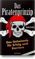 Das Piratenprinzip - Das Geheimnis für Erfolg und Karriere
