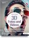 3D Fotos und Videos, m. 3D-Brille