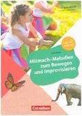 Mitmach-Melodien zum Bewegen und Improvisieren, m. Audio-CD