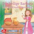 Die heilige Barbara und der Kirschblütenzweig. Mini-Bilderbuch.