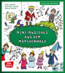 Mini-Musicals aus dem Märchenwald, m. Audio-CD