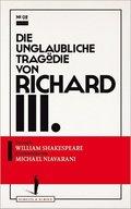 Die unglaubliche Tragödie von Richard III.