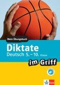 Deutsch Diktate im Griff 5.-10. Klasse