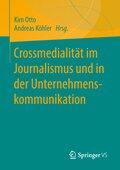Crossmedialität im Journalismus und in der Unternehmenskommunikation