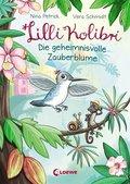Lilli Kolibri - Die geheimnisvolle Zauberblume