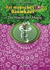 Das magische Baumhaus - Die Macht der Magie