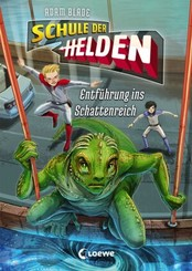 Schule der Helden - Entführung ins Schattenreich
