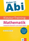Klett Klausur-Training - Mathematik Analytische Geometrie und Lineare Algebra