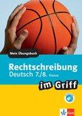 Rechtschreibung im Griff Deutsch 7./8. Klasse