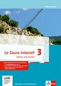 Le Cours intensif, Ausgabe 2016: 3. Lernjahr, Cahier d'activités mit MP3-CD und Vokabeltrainer