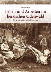 Leben und Arbeiten im hessischen Odenwald