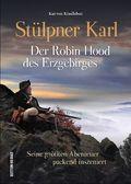 Stülpner Karl. Der Robin Hood des Erzgebirges