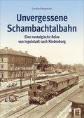 Unvergessene Schambachtalbahn