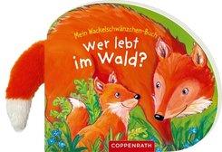 Mein Wackelschwänzchen-Buch - Wer lebt im Wald?