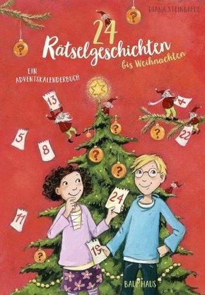 24 Rätselgeschichten bis Weihnachten - Ein Adventskalenderbuch