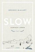 Slow. Einfach leben