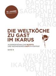 Die Weltköche zu Gast im Ikarus - Bd.5