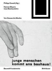 Hannes Meyers neue Bauhauslehre