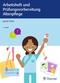 Arbeitsheft und Prüfungsvorbereitung Altenpflege