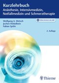 Kurzlehrbuch Anästhesie, Intensivmedizin, Notfallmedizin und Schmerztherapie