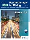 Psychotherapie im Dialog (PiD): Burnout 2.0; .3/2018