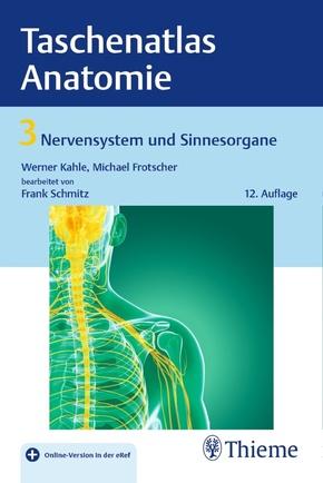 Taschenatlas der Anatomie: Nervensystem und Sinnesorgane; 3