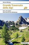 Grande Traversata delle Alpi (GTA): Der Süden: Vom Susa-Tal ans Mittelmeer GTA 2018; Tl.2