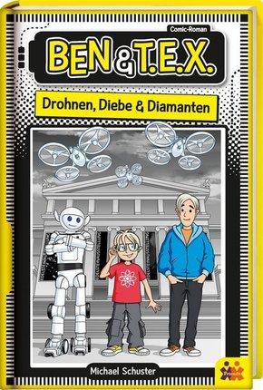 Ben & T.E.X. - Drohnen, Diebe & Diamanten