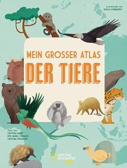 Mein großer Atlas der Tiere - National Geographic Kids
