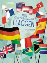 Mein großer Atlas der Flaggen - National Geographic Kids