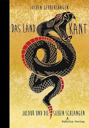 Das Land Kant - Joldur und die sieben Schlangen